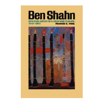 Ben Shahn: New Deal Artist In A Cold War, Frances K Pohl