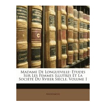 Madame De Longueville: Etudes Sur Les Femmes, Anonymous
