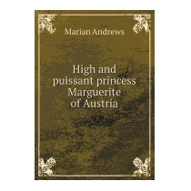 High And Puissant Princess Marguerite Of, Marian Andrews