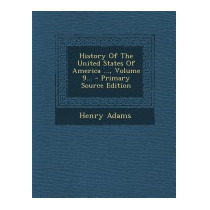 History Of The United States Of America ...,, Henry Adams