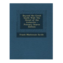 Beyond The Great South Wall: The, Frank Mackenzie Savile
