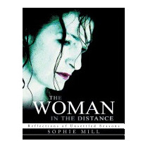 Woman In The Distance: Reflections Of Unsettled, Sophie Mill