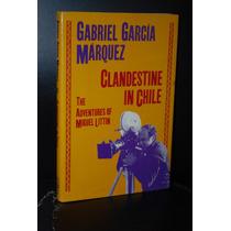 Clandestine In Chile Miguel Littín García Marquez En Ingles