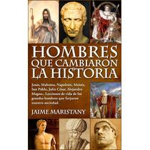 Hombres Que Cambiaron La Historia - Libro Digital - Ebook