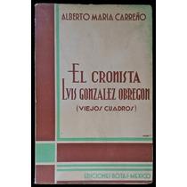 El Cronista Luis González Obregón - Alberto María Carreño