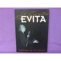 Fernando Diego García Y Otros, Evita. Imágenes De Una Pasión