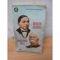 Benito Juarez Porfirio Diaz Por Jorge Fernando Iturribarria