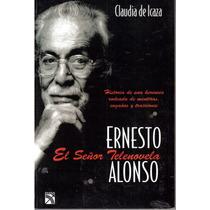 Ernesto Alonso El Señor Telenovela De Claudia De Icaza