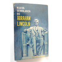 Nueva Semblanza De Abraham Lincoln. Ed. 1964 Henry B. Kranz.