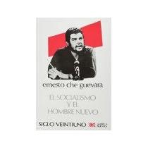 Libro El Socialismo Y El Hombre Nuevo *cj