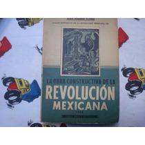 Jesús Romero Flores, La Obra Constructiva De La Revolución..