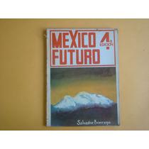 Salvador Borrego, México Futuro, Alfaro Hnos., México, 1977,