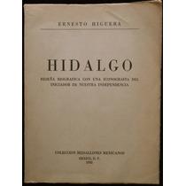 Hidalgo. Reseña Biográfica, Ernesto Higuera. 1ª Ed., 1955