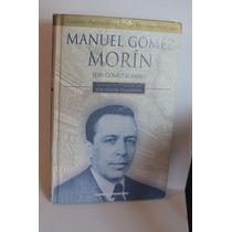 Manuel Gómez Morín Luis Gómez Romero