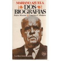 Dos Biografias Pedro Moreno Y Francisco I.madero. Mmy