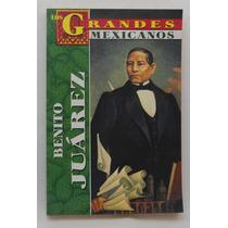 Benito Juárez. Los Grandes Mexicanos.