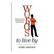 Words To Live By: Reflections On The Writing, Bobbi Linkemer