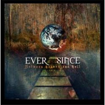 Ever Since-between Heaven And Hell