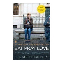 Eat, Pray, Love: One Womans Search For, Elizabeth Gilbert