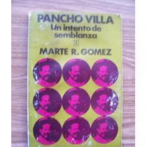 Pancho Villa,un Intento De Semblanza-aut-marte R.gómez-f.c.e