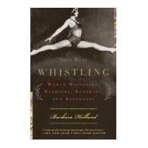 They Went Whistling: Women Wayfarers,, Barbara Holland