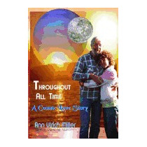 Throughout All Time: A Cosmic Love Story, Ann Ulrich Miller