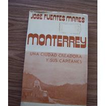 Monterrey-cd.creadora-sus Capitanes-josé Fuentesmares-ed-jus