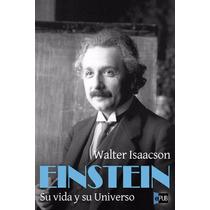 Einstein Su Vida Y Su Universo - Ebook - Libro Digital