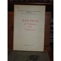 Juan Diego, El Vidente Del Tepeyac / Vv.aa.