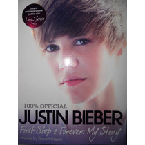 Libro De Justin Bieber ( First Step 2 Forever: My Story )