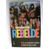 Rbd, La Revolucion Rebelde. Con Dvd. Juan Luis Alonso. $140