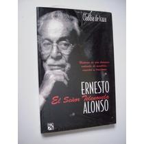 Ernesto Alonso El Señor Telenovela - Claudia De Icaza Nuevo