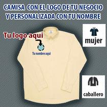 Camisa Personalizada Con Tu Logo Y Nombre, Dama Y Caballero