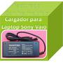 Cargador Compatible Con Sony Vaio Pcg-31311l 19.5v 4.7a Fn4