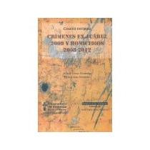 Libro Crimenes En Juarez 2009 Y Homicidios 2008 2012