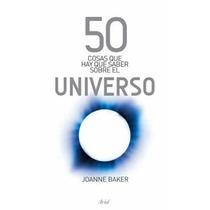 50 Cosas Que Hay Que Saber Sobre El Universo De Joahne Baker