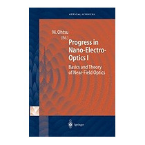 Progress In Nano-electro-optics I: Basics, Motoichi Ohtsu