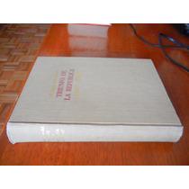 Libro A 100 Años Del Triunfo De La República 1867 A 1967