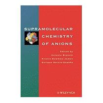 Supramolecular Chemistry Of Anions (new), Antonio Bianchi
