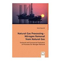 Natural Gas Processing - Nitrogen Removal, Rainer Neuwirth