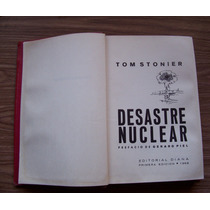 Desastre Nuclear-1a.edic-1964p.dura-aut-tom Stonier-ed-diana