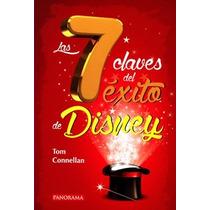 Las 7 Claves Del Exito De Disney - Tom Connellan / Panorama