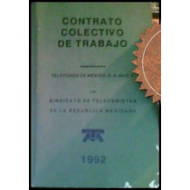 Contrato Colectivo De Trabajo.telefonos D Mexico Telmex 1992