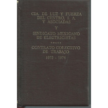 Libro Contrato Colectivo De Trabajo 1972-1974 L.f.c Y S.m.e.
