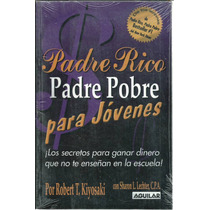 Padre Rico Padre Pobre Para Jóvenes Por Robert T.kiyosaki