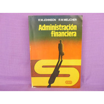 R. W. Johnson Y R. W. Melicher, Administración Financiera.