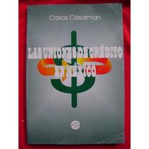 Las Uniones De Crédito En México - Carlos Césarman
