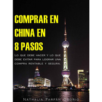 Comprar Importar En China En 8 Pasos - Libro Digital - Ebook