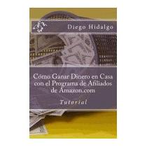 Como Ganar Dinero En Casa Con El Programa De, Diego Hidalgo