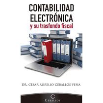 Contabilidad Electronica Y Su Trasfondo Fiscal Libro Digital